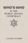 Who's Who in the World: Zionist Conspiracy' by James Combs