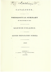 Catalogue. Theological Seminary of the Diocese of Ohio. Kenyon College. Kenyon Preparatory Schools. 1838-1839