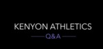 Kenyon Athletics Q&A with Matt Burdette by Matt Burdette