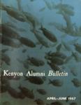 Kenyon Alumni Bulletin - April-June 1967