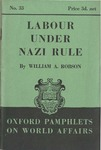 Labour Under Nazi Rule by William Alexander Robson