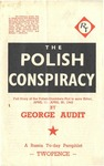 The Polish Conspiracy; Full Story of the Polish-Goebbels Plot to Save Hitler, April 11-April 30, 1943 by George Audit