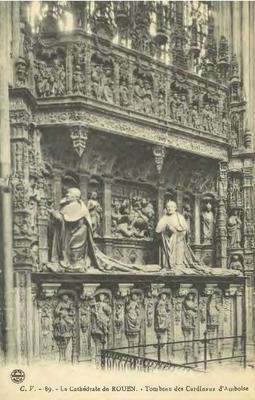 La Cathédrale de Rouen - Tombeau des Cardinaux d'Amboise